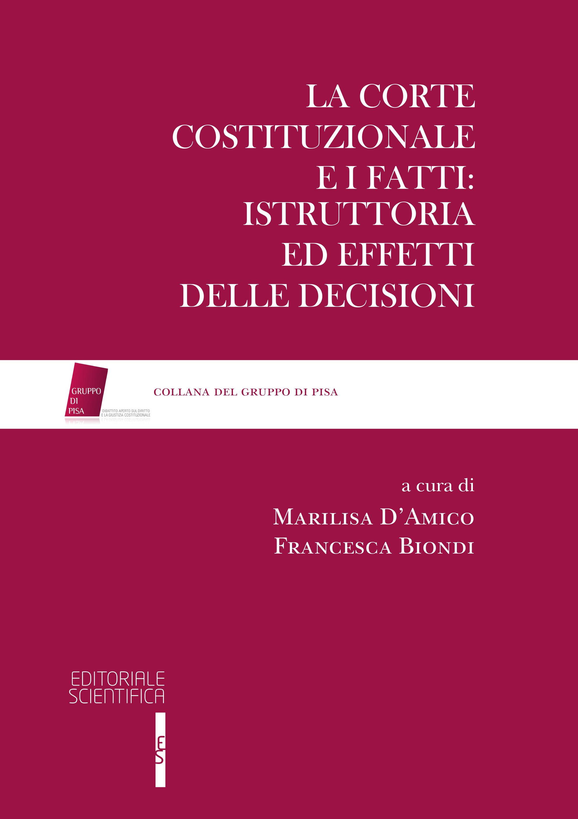 La Corte costituzionale e i fatti: istruttoria ed effetti delle decisioni, a cura di M. D'AMICO – F. BIONDI, 2018